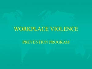 WORKPLACE VIOLENCE PREVENTION PROGRAM OCCUPATIONAL SAFETY AND HEALTH