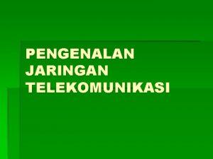 PENGENALAN JARINGAN TELEKOMUNIKASI ARTI TELEKOMUNIKASI IEEE Standard Dictionary