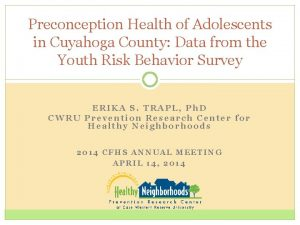 Preconception Health of Adolescents in Cuyahoga County Data