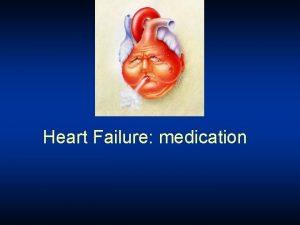 Heart Failure medication Types of Heart Failure Systolic