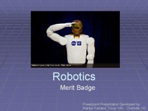 Robotics Merit Badge Powerpoint Presentation Developed by Marilyn