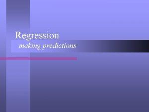 Regression making predictions Correlation vs Regression l Corr