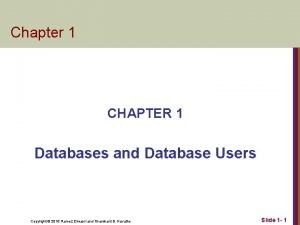 Chapter 1 CHAPTER 1 Databases and Database Users