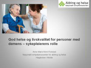 God helse og livskvalitet for personer med demens