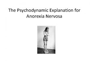 The Psychodynamic Explanation for Anorexia Nervosa Map to