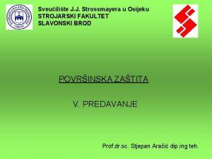 Sveuilite J J Strossmayera u Osijeku STROJARSKI FAKULTET