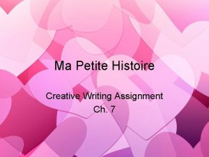 Ma Petite Histoire Creative Writing Assignment Ch 7