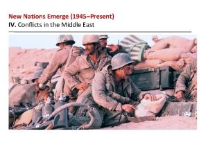 New Nations Emerge 1945Present IV Conflicts in the