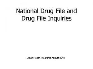 National Drug File and Drug File Inquiries Urban