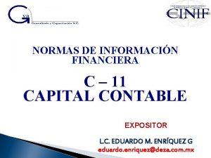 NORMAS DE INFORMACIN FINANCIERA C 11 CAPITAL CONTABLE