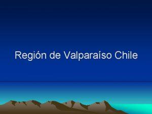 Regin de Valparaso Chile La V Regin de