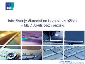 Istraivanje itanosti na hrvatskom tritu MEDIApuls bez cenzure