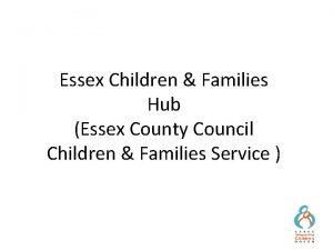 Essex Children Families Hub Essex County Council Children