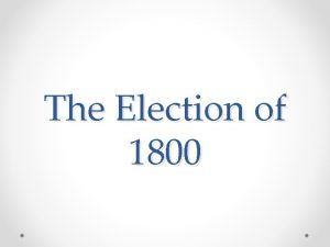 The Election of 1800 Background History By 1800