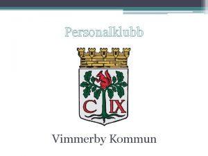 Personalklubb Vimmerby Kommun Case Hur arbetar offentliga arbetsgivare