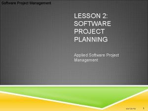 Software Project Management LESSON 2 SOFTWARE PROJECT PLANNING