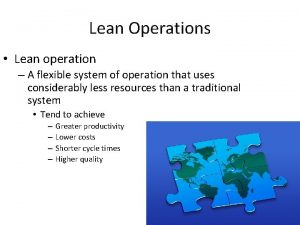 Lean Operations Lean operation A flexible system of