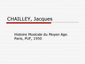 CHAILLEY Jacques Histoire Musicale du Moyen Age Paris