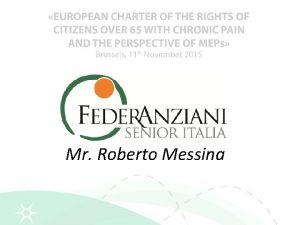 Mr Roberto Messina Dolore Cronico nononcologico in UE