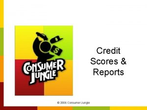 Credit Scores Reports 2006 Consumer Jungle Why Credit