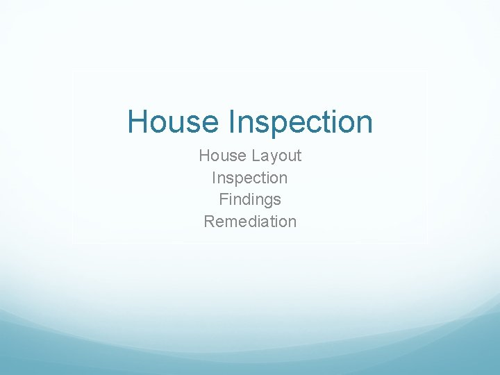 House Inspection House Layout Inspection Findings Remediation House