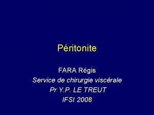 Pritonite FARA Rgis Service de chirurgie viscrale Pr