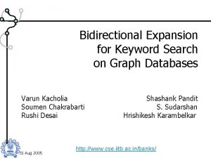 Bidirectional Expansion for Keyword Search on Graph Databases