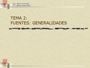 TEMA 2 FUENTES GENERALIDADES 1 Fuentes del Derecho