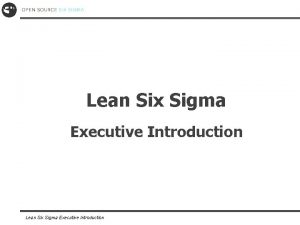 Lean Six Sigma Executive Introduction Competition Serious Competition