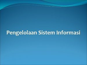 Pengelolaan Sistem Informasi Pengelolaan Perencanaan termasuk membangun tujuan