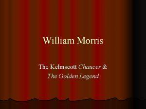 William Morris The Kelmscott Chaucer The Golden Legend