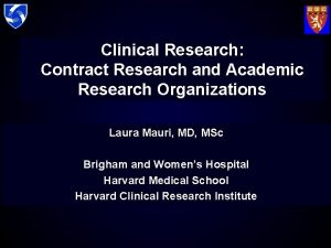 Clinical Research Contract Research and Academic Research Organizations