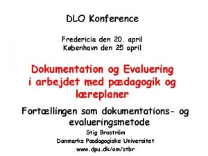 DLO Konference Fredericia den 20 april Kbenhavn den