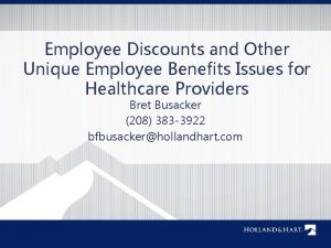 Employee Discounts and Other Unique Employee Benefits Issues
