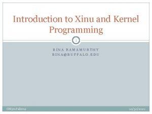 Introduction to Xinu and Kernel Programming 1 BINA