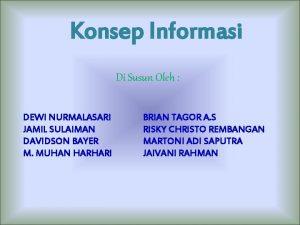 Konsep Informasi Di Susun Oleh DEWI NURMALASARI JAMIL