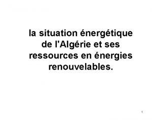 la situation nergtique de lAlgrie et ses ressources