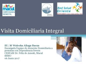 Visita Domiciliaria Integral EU M Waleska Aliaga Baeza