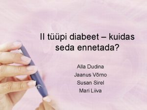 II tpi diabeet kuidas seda ennetada Alla Dudina