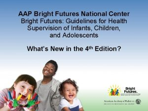 AAP Bright Futures National Center Bright Futures Guidelines