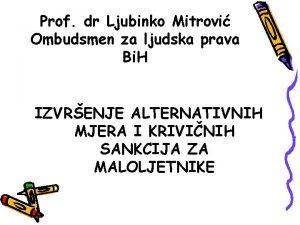 Prof dr Ljubinko Mitrovi Ombudsmen za ljudska prava