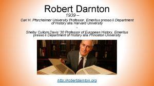 Robert Darnton 1939 Carl H Pforzheimer University Professor
