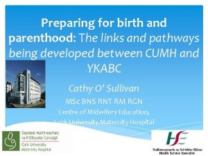 Preparing for birth and parenthood The links and