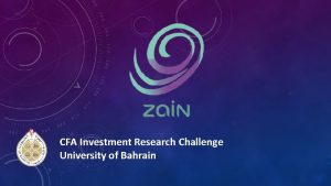CFA Investment Research Challenge University of Bahrain Introduction