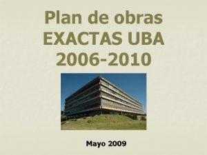 Plan de obras EXACTAS UBA 2006 2010 Mayo