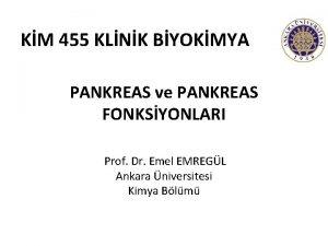 KM 455 KLNK BYOKMYA PANKREAS ve PANKREAS FONKSYONLARI
