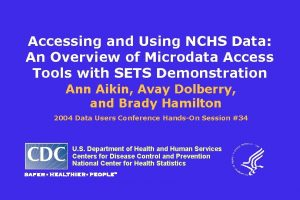 Accessing and Using NCHS Data An Overview of