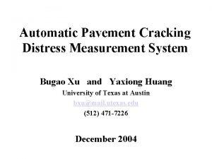 Automatic Pavement Cracking Distress Measurement System Bugao Xu