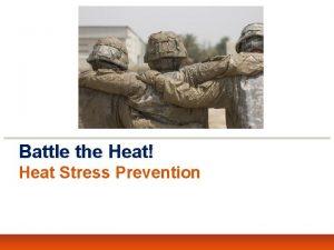 Battle the Heat Heat Stress Prevention Battle the