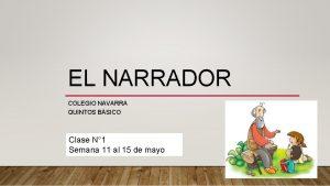 EL NARRADOR COLEGIO NAVARRA QUINTOS BSICO Clase N
